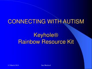 CONNECTING WITH AUTISM  Keyhole  Rainbow Resource Kit