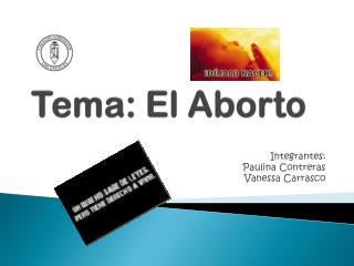 Tema: El Aborto
