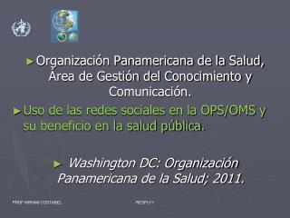 Organizaci�n Panamericana de la Salud, �rea de Gesti�n del Conocimiento y Comunicaci�n.
