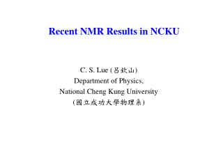 Recent NMR Results in NCKU