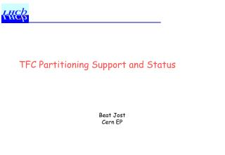 TFC Partitioning Support and Status