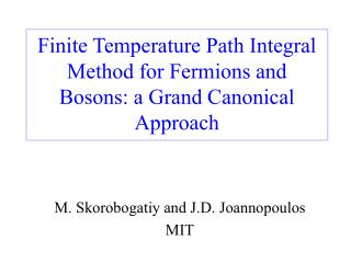 Finite Temperature Path Integral Method for Fermions and Bosons: a Grand Canonical Approach