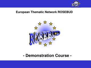European Thematic Network ROSEBUD