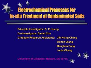 Principle Investigator: C. P. Huang Co-Investigator: Daniel Cha