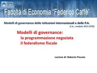 Modelli di  governance :  la programmazione negoziata il federalismo fiscale