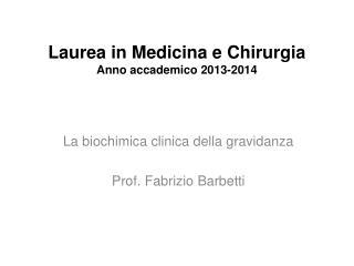 Laurea in Medicina e Chirurgia       Anno accademico 2013-2014