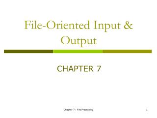 File-Oriented Input & Output