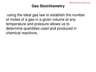 Highland Science Department Gas Stoichiometry -using the ideal gas law to establish the number