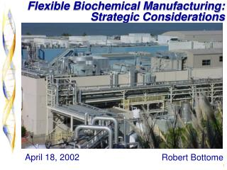 Flexible Biochemical Manufacturing: Strategic Considerations