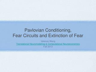 Pavlovian Conditioning,  Fear Circuits and Extinction of Fear