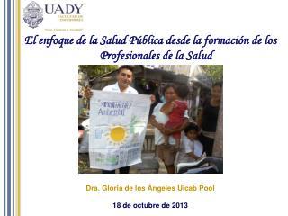 Dra. Gloria de los Ángeles  Uicab  Pool 18 de octubre de 2013