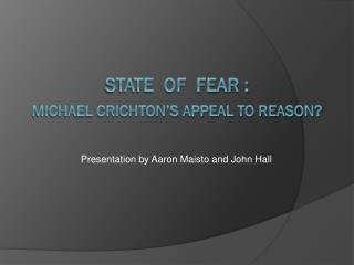 State  of  Fear : Michael Crichton's Appeal to Reason?