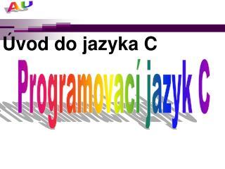 Úvod do jazyka C