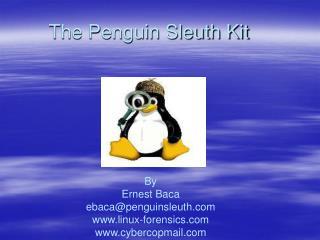 The Penguin Sleuth Kit