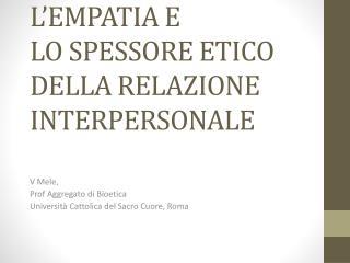 L'EMPATIA E  LO SPESSORE ETICO  DELLA RELAZIONE INTERPERSONALE