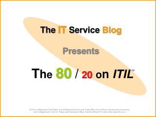 The IT Service Blog  Presents