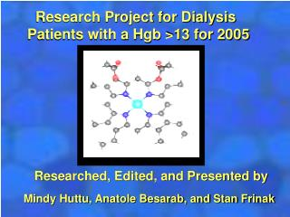 Research Project for Dialysis Patients with a Hgb >13 for 2005