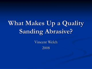 What Makes Up a Quality Sanding Abrasive?