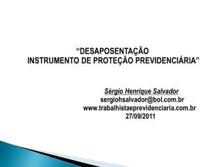 """""""DESAPOSENTAÇÃO  INSTRUMENTO DE PROTEÇÃO PREVIDENCIÁRIA"""" Sérgio Henrique Salvador"""