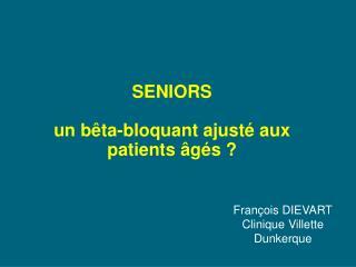 SENIORS un  bêta-bloquant ajusté aux patients âgés ?