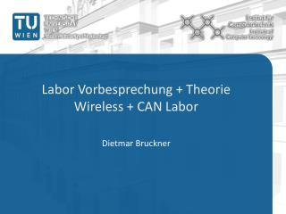 Labor Vorbesprechung + Theorie Wireless + CAN  Labor