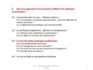 4.Que nous apprend la crise ouverte en 2008 sur les politiques économiques ?