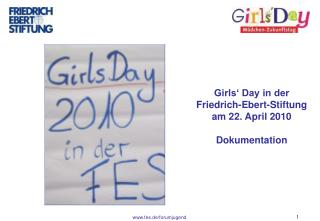 Girls' Day in der Friedrich-Ebert-Stiftung am 22. April 2010 Dokumentation