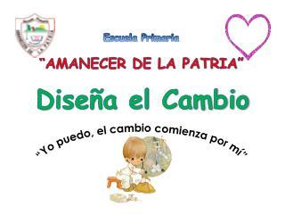 """Escuela Primaria """"AMANECER DE LA PATRIA """""""