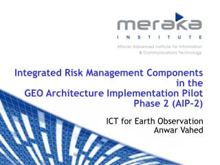 Integrated Risk Management Components in the GEO Architecture Implementation Pilot Phase 2 (AIP-2)