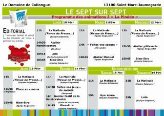 11h          La Matinale (Revue de Presse...)                         (Equipe Soignante)