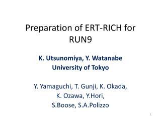 Preparation of ERT-RICH for RUN9