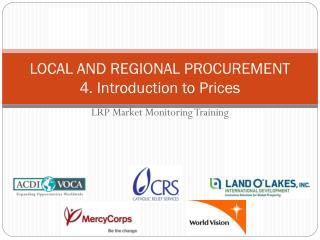 LOCAL AND REGIONAL PROCUREMENT 4. Introduction to Prices