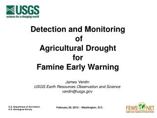 Detection and Monitoring  of  Agricultural Drought for  Famine Early Warning
