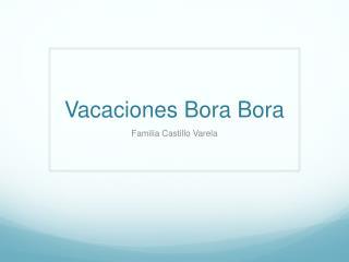 Vacaciones Bora Bora