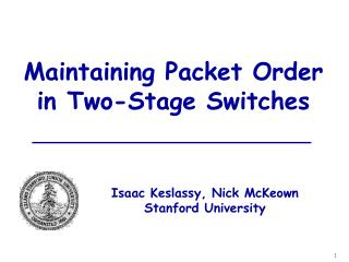 Maintaining Packet Order  in Two-Stage Switches