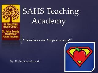 SAHS Teaching          Academy