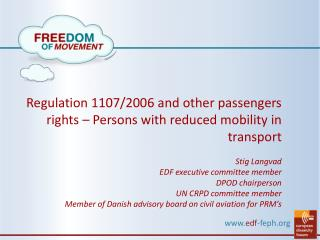 Regulation 1107/2006 and other passengers rights – Persons with reduced mobility in transport