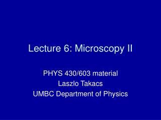 Lecture 6: Microscopy II