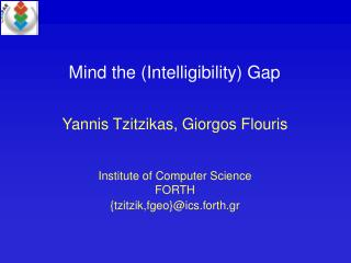 Mind the (Intelligibility) Gap