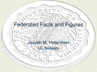 Federated Facts and Figures