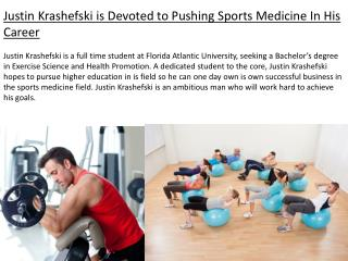 Justin Krashefski is Devoted to Pushing Sports Medicine In H