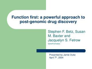 Function first: a powerful approach to post-genomic drug discovery