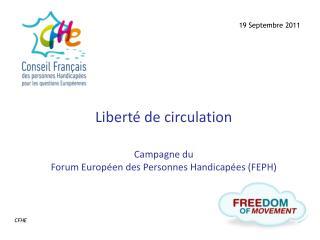 Liberté de circulation Campagne du  Forum Européen des Personnes Handicapées (FEPH)