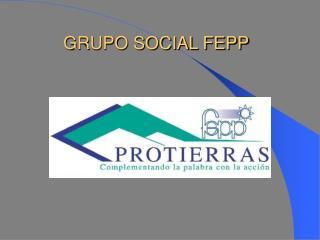 GRUPO SOCIAL FEPP