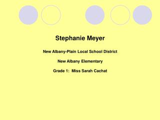 Stephanie Meyer New Albany-Plain Local School District New Albany Elementary