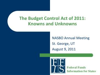 The Budget Control Act of 2011: Knowns and Unknowns