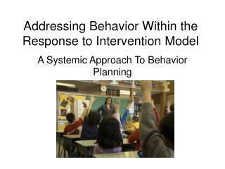 Addressing Behavior Within the Response to Intervention Model