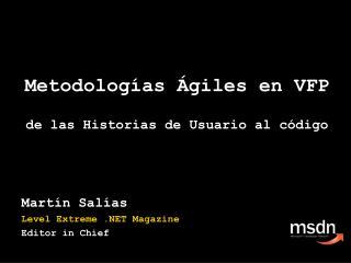 Metodologías Ágiles en VFP de las Historias de Usuario al código