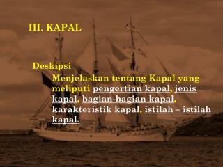 III. KAPAL