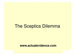 The Sceptics Dilemma